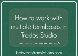 How to work with multiple termbases in Trados Studio