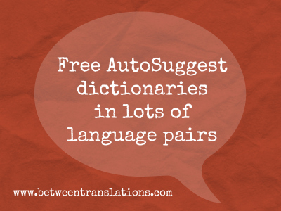 Free AutoSuggest dictionaries in lots of language pairs