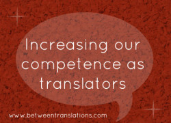 Increasing our competence as translators