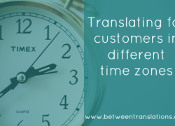 Translating for customers in different time zones