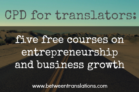 CPD for translators: five free courses on entrepreneurship and business growth
