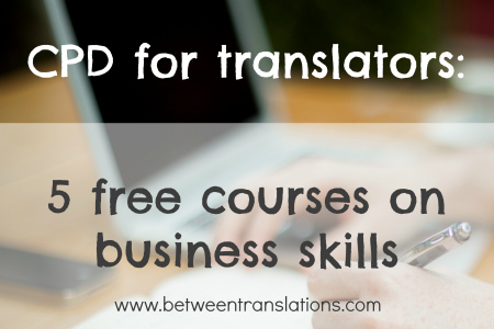 CPD for translators: 5 free courses on business skills