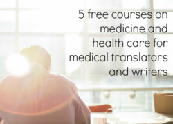 5 free courses on medicine and health care for medical translators and writers