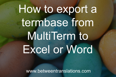 How to export a termbase from MultiTerm to Excel or Word