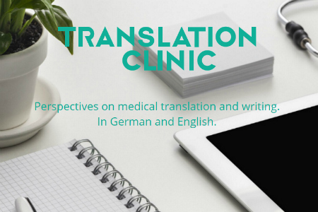 Translation Clinic blog on medical translation and writing in German and English