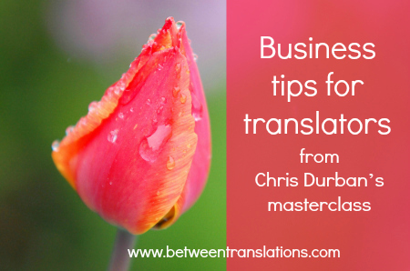 Chris Durban Business Masterclass for Translators and Interpreters
