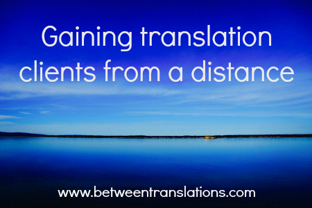 Gaining translation clients from a distance