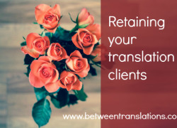 Retaining your translation clients