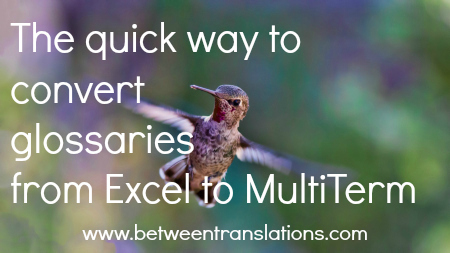 The quick way to convert glossaries and termbases between Excel and MultiTerm
