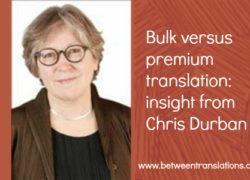 Bulk versus premium translation: insight from Chris Durban