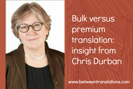 Bulk vs premium translation Chris Durban