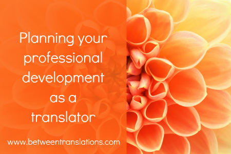 Planning your professional development as a translator to help achieve your goals